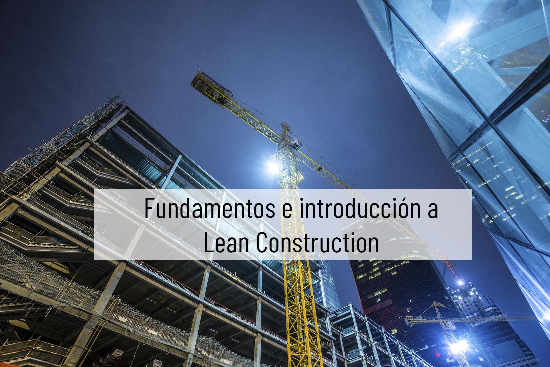 Fundamentos e introducción a Lean Construction